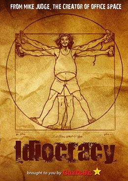 You've never seen the film Idiocracy !?