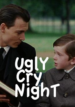 Ugly Cry Night Presents: Finding Neverland